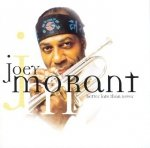Joey Morant - Better Late Than Never (CD)