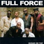 Full Force - Sugar On Top (CD)