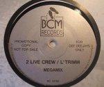 The 2 Live Crew / L'Trimm - Megamix (12'')