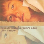 Tim Tetlow - Beauty Walks A Razor's Edge (CD)