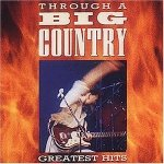 Big Country - Through A Big Country - Greatest Hits (CD)