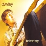 Owsley - The Hard Way (CD)