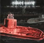 Rabies Caste - Let The Soul Out And Cut The Vein (CD)