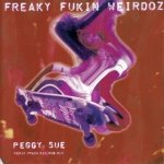 Freaky Fukin Weirdoz - Killer / Peggy Sue (CD)