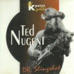 Ted Nugent - Dr. Slingshot (CD)