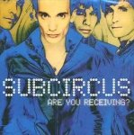 Subcircus - Are You Receiving? (CD)