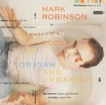 Mark Robinson - Origami And Urbanism (CD)