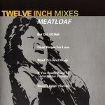 Meat Loaf - Twelve Inch Mixes (CD)