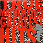 True Mathematics - Greatest Hits (LP)