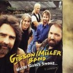Gibson/Miller Band - Where There's Smoke... (CD)