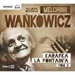 Melchior Wańkowicz - Karafka La Fontaine'a Tom 2 (CD)