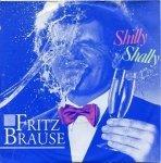 Fritz Brause - Shilly Shally (7'')