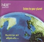 Listen To Your Planet (Musiktrips Mit Ellipsis Arts...) (CD)