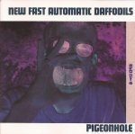 New Fast Automatic Daffodils - Pigeonhole (CD)