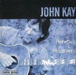 John Kay - Heretics & Privateers (CD)