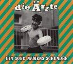 Die Arzte - Ein Song Namens Schunder (Maxi-CD)