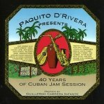 Paquito D'Rivera - Paquito D'Rivera Presents 40 Years Of Cuban Jam Session (CD)