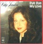 Vicky Leandros - Bye Bye My Love (7'')