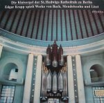Bach, Mendelssohn, Liszt - Edgar Krapp - Die Klais-Orgel Der St. Hedwigs-Kathedrale Zu Berlin (Edgar Krapp Spielt Werke Von Bach, Mendelssohn Und Liszt) (LP)