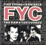Fine Young Cannibals - The Raw & The Cooked (CD)