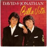 David & Jonathan - Bella Vita (7'')