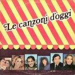 Le Canzoni D' Oggi (LP)