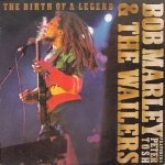 Bob Marley & The Wailers Featuring Peter Tosh - The Birth Of A Legend (LP)