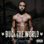 Young Buck - Buck The World (CD)