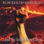 Endupdead - ... And The Hell Followed Them (CD)