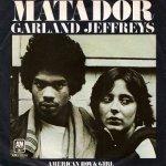 Garland Jeffreys - Matador (7'')