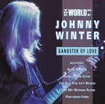 Johnny Winter - The World Of Johnny Winter (Gangster Of Love) (CD)