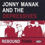 Jonny Manak And The Depressives - Rebound Town (CD)