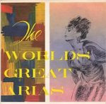 The Worlds Great Arias - Copagna Dell'opera Italiana Vol. 1 (7)
