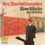 Göran Söllscher - Here, There And Everywhere - Göran Söllscher Plays The Beatles (CD)