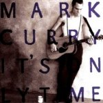 Mark Curry - It's Only Time (CD)