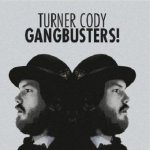 Turner Cody - Gangbusters! (CD)