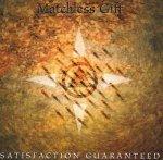 Matchless Gift - Satisfaction Guaranteed (CD)