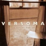 Versoma - Life During Wartime (CD)