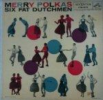 The Six Fat Dutchmen - Merry Polkas (LP)