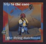 The Flying Dutchman - Trip To The Core (CD)