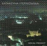 Katarzyna Stępniowska - Vocal Project (CD)