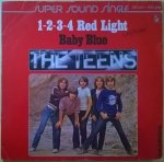 The Teens - 1-2-3-4 Red Light / Baby Blue (12'')