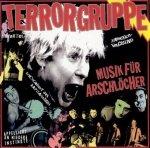Terrorgruppe - Musik Für Arschlöcher (CD)