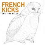 French Kicks - One Time Bells (CD)