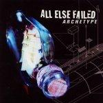 All Else Failed - Archetype (CD)
