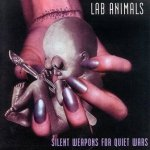 Lab Animals - Silent Weapons For Quiet Wars (CD)