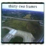 Thirty-Two Frames - Thirty-Two Frames (CD)