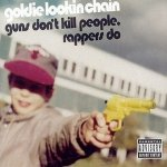 Goldie Lookin Chain - Guns Dont Kill People, Rappers Do (12'')