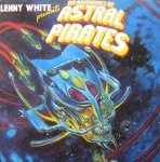 Lenny White - Presents The Adventures Of Astral Pirates (LP)