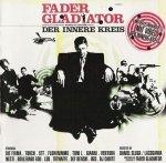 Fader Gladiator - Der Innere Kreis (CD)